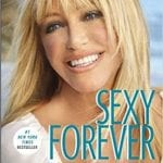 Suzanne Somers Sexy Forever – How to Lose Weight After 40