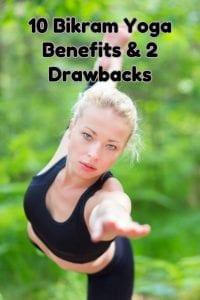 10 bikram yoga benefits and 2 drawbacks