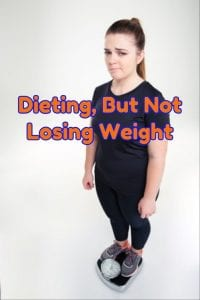 dieting but not losing weight
