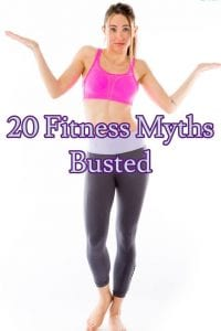 20 fitness myths busted