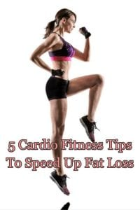 cardio fitness tips speed up fat loss
