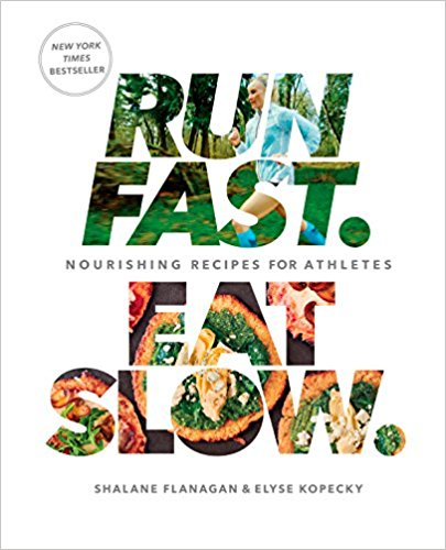 Run Fast Eat Slow: Nourishing Recipes for Athletes